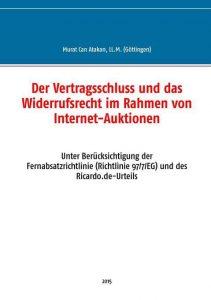 Der Vertragsschluss und das Widerrufsrecht im Rahmen von Internet-Auktionen - Atakan, Murat Can - Murat Can Atakan