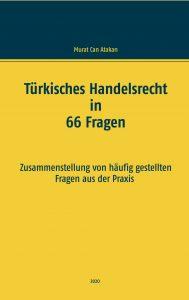 Türkisches Handelsrecht in 66 Fragen - 66 Soruda Türk Ticaret Hukuku - Murat Can Atakan - M. Can Atakan